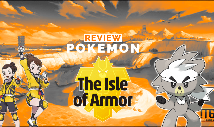 Review: Pokémon Sword & Shield: The Isle of Armor