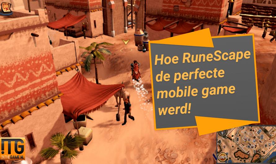 Hoe RuneScape de perfecte mobile game werd