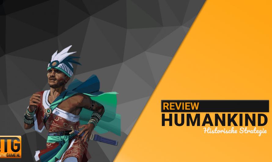 Review: Humankind: Nieuwe concurrent voor Civilization?